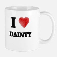 I love Dainty Mugs