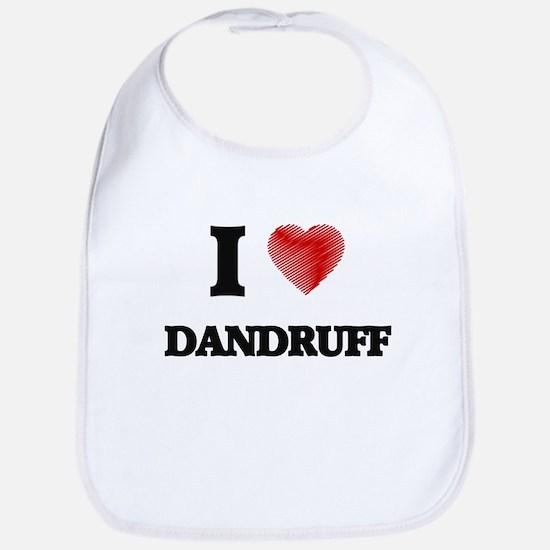 I love Dandruff Bib