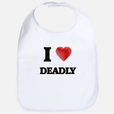 I love Deadly Bib