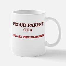 Proud Parent of a Fine Art Photographer Mugs