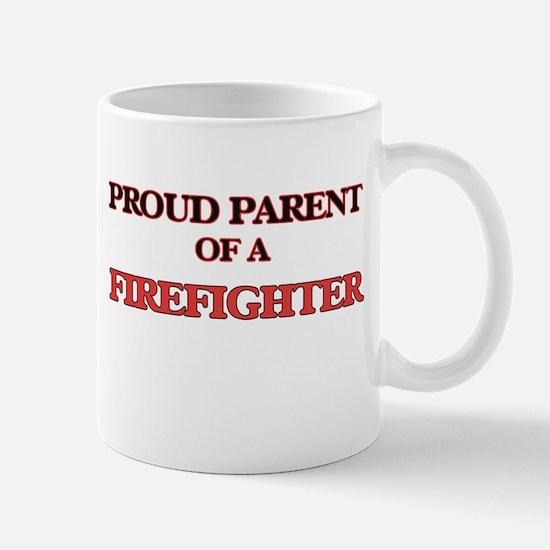Proud Parent of a Firefighter Mugs
