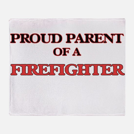 Proud Parent of a Firefighter Throw Blanket