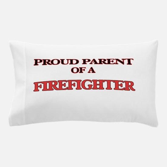 Proud Parent of a Firefighter Pillow Case