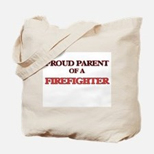 Proud Parent of a Firefighter Tote Bag