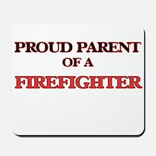 Proud Parent of a Firefighter Mousepad