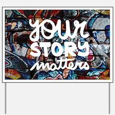 your story matters graffiti hip hop Yard Sign