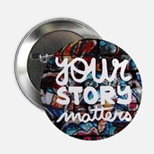 "your story matters graffit 2.25"" Button (100 pack)"