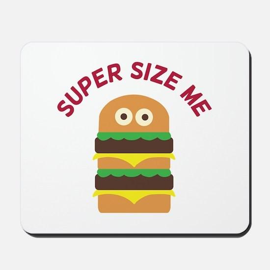 Super Size Me Mousepad