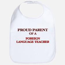 Proud Parent of a Foreign Language Teacher Bib