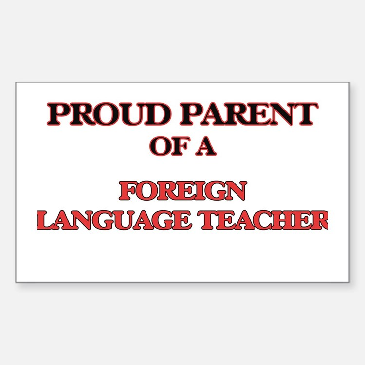 Proud Parent of a Foreign Language Teacher Decal