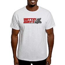 Gettin Dirty T-Shirt