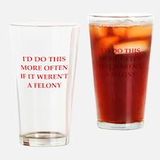felony Drinking Glass