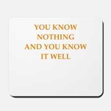 know nothing Mousepad