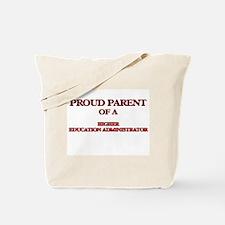 Proud Parent of a Higher Education Admini Tote Bag