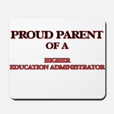 Proud Parent of a Higher Education Admin Mousepad