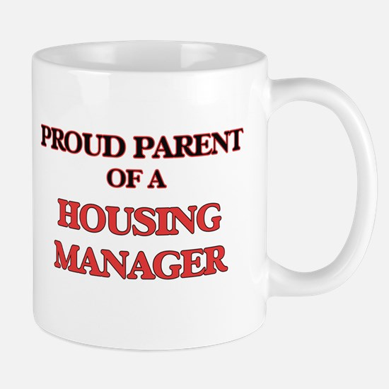 Proud Parent of a Housing Manager Mugs