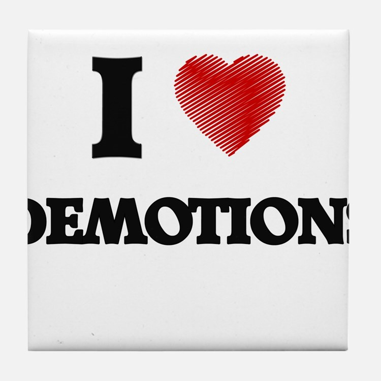 I love Demotions Tile Coaster