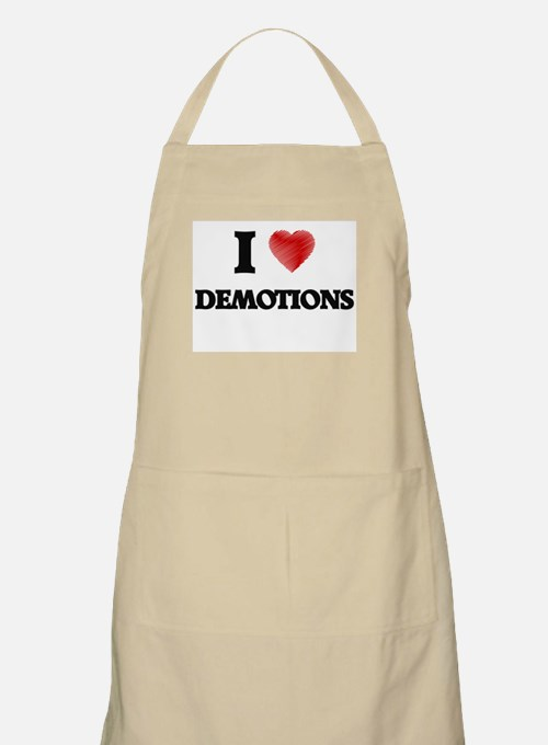 I love Demotions Apron