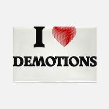 I love Demotions Magnets