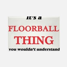 It's a Floorball thing, you wouldn&#39 Magnets