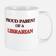 Proud Parent of a Librarian Mugs