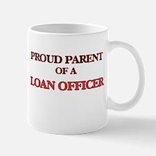 Proud Parent of a Loan Officer Mugs