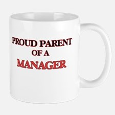 Proud Parent of a Manager Mugs