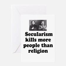 Secularism kills more Greeting Card