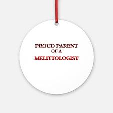 Proud Parent of a Melittologist Round Ornament