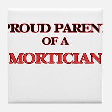 Proud Parent of a Mortician Tile Coaster