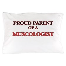 Proud Parent of a Muscologist Pillow Case