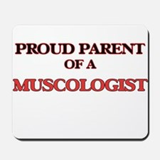 Proud Parent of a Muscologist Mousepad