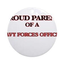 Proud Parent of a Navy Forces Offic Round Ornament