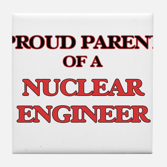 Proud Parent of a Nuclear Engineer Tile Coaster
