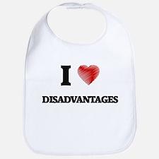 I love Disadvantages Bib