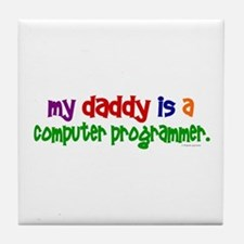 My Daddy Is A Programmer (PRIMARY) Tile Coaster