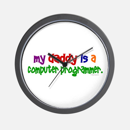 My Daddy Is A Programmer (PRIMARY) Wall Clock
