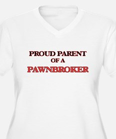 Proud Parent of a Pawnbroker Plus Size T-Shirt