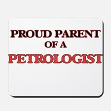 Proud Parent of a Petrologist Mousepad