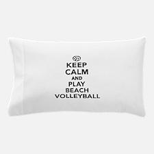 Keep calm and play Beachvolleyball Pillow Case