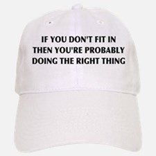 If You Don't Fit In, You're Right Baseball Baseball Cap