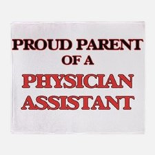 Proud Parent of a Physician Assistan Throw Blanket