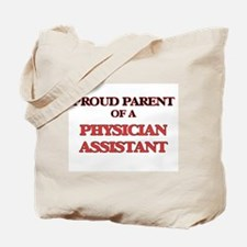 Proud Parent of a Physician Assistant Tote Bag