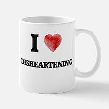 I love Disheartening Mugs