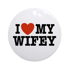 I Love My Wifey Ornament (Round)
