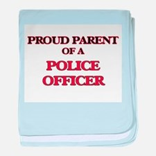 Proud Parent of a Police Officer baby blanket