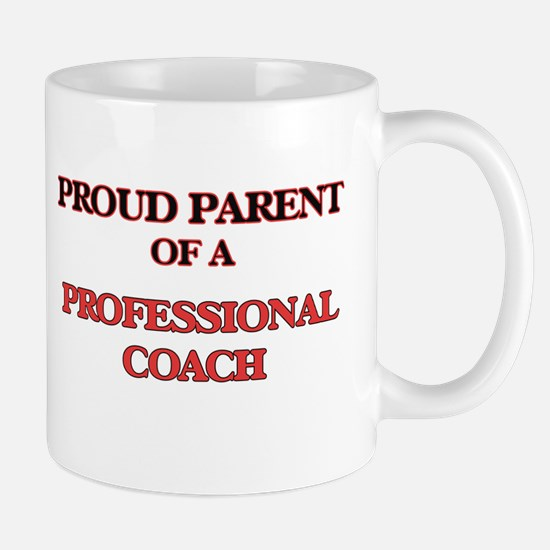 Proud Parent of a Professional Coach Mugs
