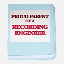 Proud Parent of a Recording Engineer baby blanket