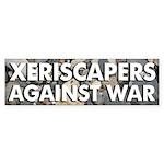 Xeriscapers Against War bumper sticker