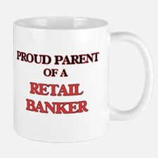 Proud Parent of a Retail Banker Mugs